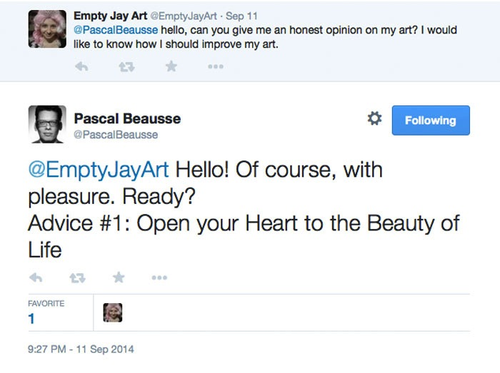 """This is why I love social media… On September 11 @EmptyJayArt tweeted to a renowned French curator @PascalBeausse asking him if he could give her an opinion about her art… He responds with 30 heartfelt advices which he tweets in intervals (over two months) on his wall. I enjoyed reading them so I compiled """"Pascal Beausse's advices to a young artist""""..."""